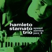 Play & Download Speed Samba Jazz 3 by Hamleto Stamato Trio | Napster