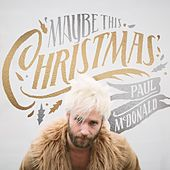 Play & Download Maybe This Christmas by Paul Mcdonald | Napster