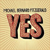 Yes by Michael Bernard Fitzgerald