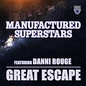 Great Escape (Extended Mix) by Manufactured Superstars