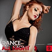 Play & Download Dance All Night by Various Artists | Napster