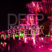 Deep Underground Barcelona by Various Artists