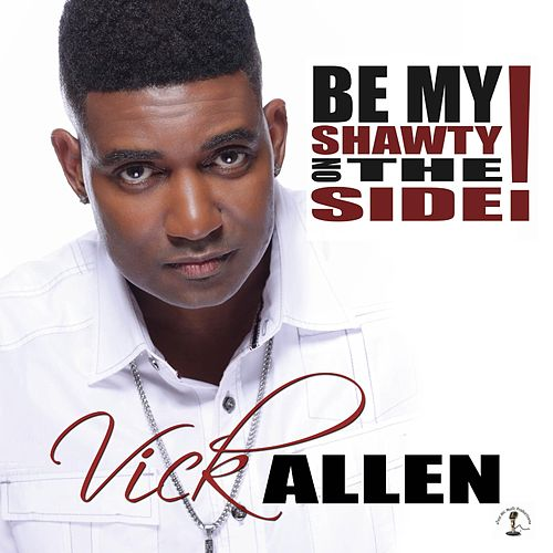 Play & Download Be My Shawty on the Side by Vick Allen | Napster