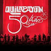 Play & Download Quilapayun 50 Años by Quilapayun | Napster