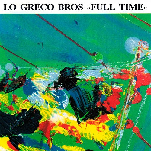 Play & Download Full Time by Lo Greco Bros | Napster