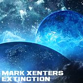 Extinction di Mark Xenters
