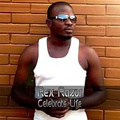 Play & Download Celebrate Life by Rex Razor | Napster