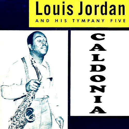 Play & Download Caldonia by Louis Jordan | Napster