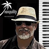 Play & Download Tranquility by Mike Murray | Napster