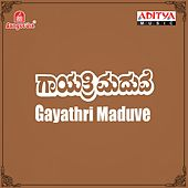 Play & Download Gayathri Maduve (Original Motion Picture Soundtrack) by Various Artists | Napster
