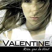Play & Download Rien que du vent by Valentine | Napster