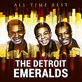 All Time Best: The Detroit Emeralds by Detroit Emeralds