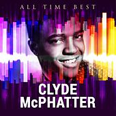Play & Download All Time Best: Clyde McPhatter by Clyde McPhatter | Napster