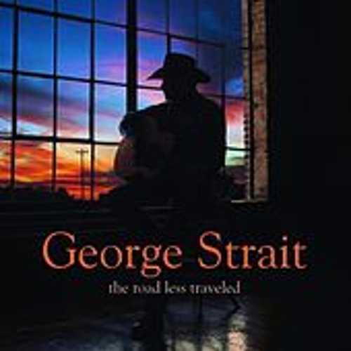 Play & Download The Road Less Traveled by George Strait | Napster