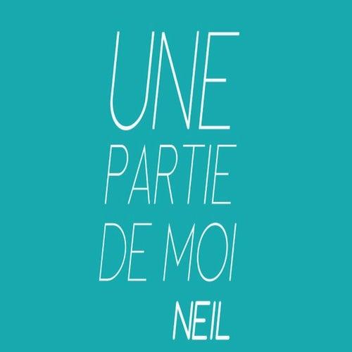 Play & Download Une partie de moi by Neil | Napster