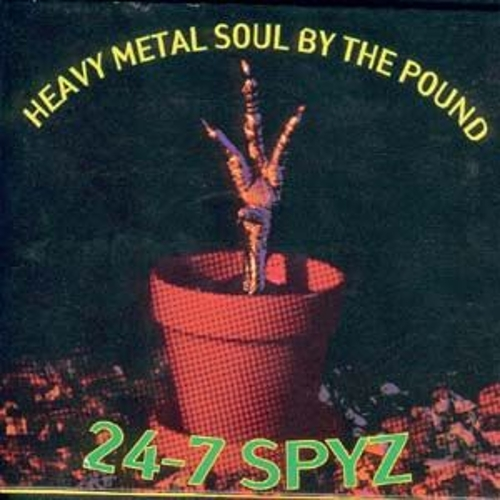 Play & Download Heavy Metal Soul By the Pound by 24-7 Spyz | Napster
