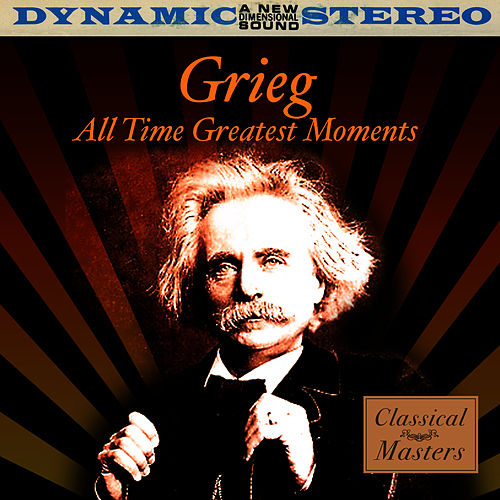 Grieg: All Time Greatest Moments by Edvard Grieg