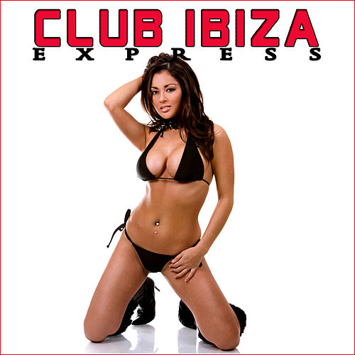 Club Ibiza Express by Various Artists