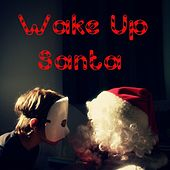 Play & Download Wake up Santa by Nigel | Napster