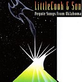 Peyote Songs from Oklahoma by Oliver Littlecook