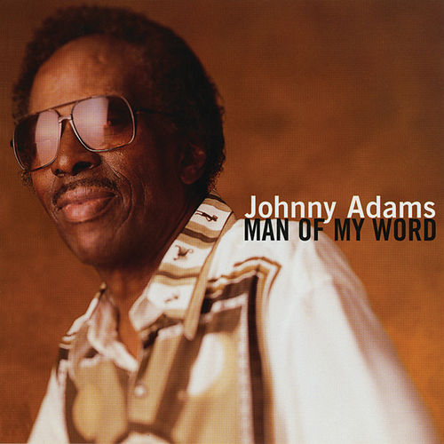 Play & Download Man Of My Word by Johnny Adams | Napster