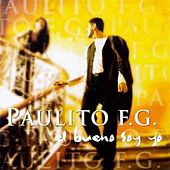 El Bueno Soy Yo by Paulito F.G.