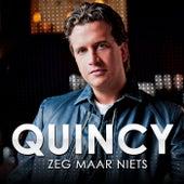 Play & Download Zeg Maar Niets by Quincy | Napster