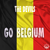 Play & Download Go Belgium! by The Devils | Napster