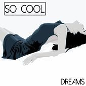 Play & Download So Cool - Dreams by Various Artists | Napster