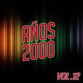 Play & Download Años 2000 Vol. 12 by Various Artists | Napster