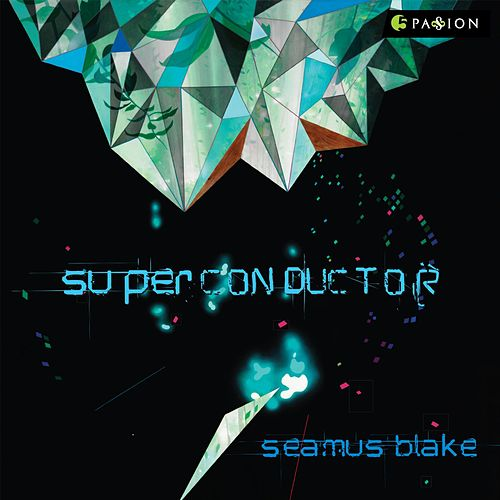 Play & Download Superconductor by Seamus Blake | Napster