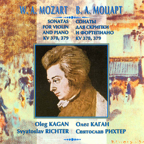Play & Download Mozart: Sonatas for Violin & Piano, K. 378 & 379 by Oleg Kagan | Napster