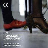 Play & Download Bach: Plucked / Unplucked by Violaine Cochard | Napster