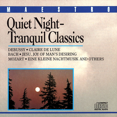 Play & Download Quiet Night - Tranquil Classics by Various Artists | Napster