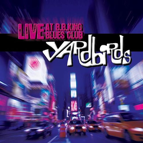 Play & Download Live At B.B. King Blues Club by The Yardbirds | Napster