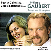 Play & Download Philippe Gaubert: Sonates Pour Flûte Et Piano by Cécilia Löfstrand | Napster