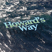 Play & Download Howards' Way Theme by London Music Works | Napster