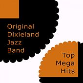 Play & Download Top Mega Hits by Original Dixieland Jazz Band | Napster