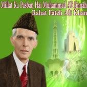 Millat Ka Pasban Hai Muhammad Ali Jinnah by Rahat Fateh Ali Khan