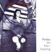 Reday For Fox-Hunting von Roger Williams