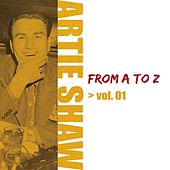 Artie Shaw from A to Z, Vol. 1 by Artie Shaw