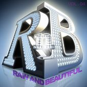 R 'n' B: Raw and Beautiful, Vol. 4 by Various Artists