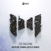 Play & Download Bassline Skanka (Geck-O Remix) by The Machine | Napster