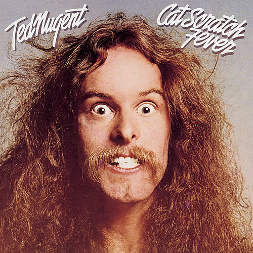 Play & Download Cat Scratch Fever by Ted Nugent | Napster