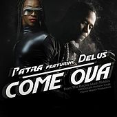 Come Ova by Patra