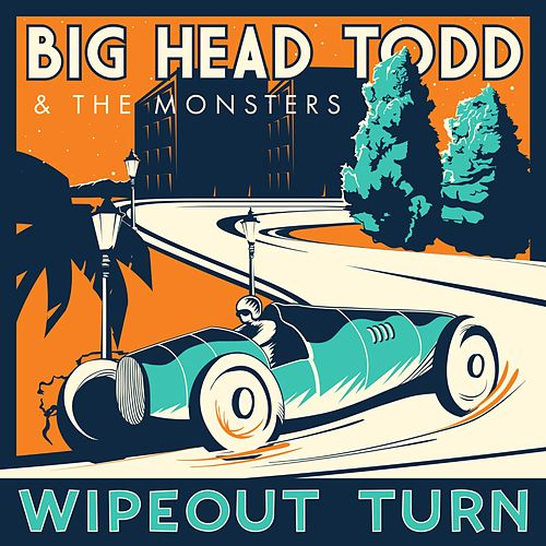 Play & Download Wipeout Turn by Big Head Todd And The Monsters | Napster