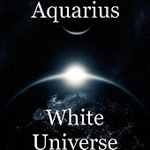Play & Download White Universe by Aquarius | Napster