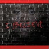 I Believe  (feat. Travis Greene) by Rae Ellis
