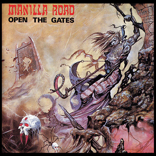 Play & Download Open The Gates (2015 Remaster - Ultimate Edition) by Manilla Road | Napster