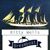 Dreamboat by Kitty Wells
